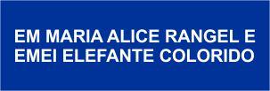 O atributo alt desta imagem está vazio. O nome do arquivo é MARIA-ALICE-RANGEL-E-ELEFANTE-COLORIDO.jpg